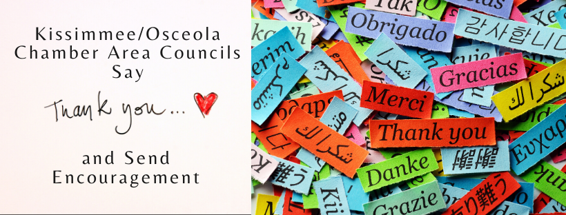 Kissimmee/Osceola County Chamber Area Councils Offer Words Of Thanks And Encouragement!
