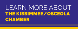 Learn about the Kissimmee/Osceola Chamber to help grow your business in Osceola