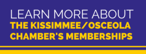 Learn more about the Kissimmee/Osceola Chamber's memberships on how they can help you grow in Osceola!